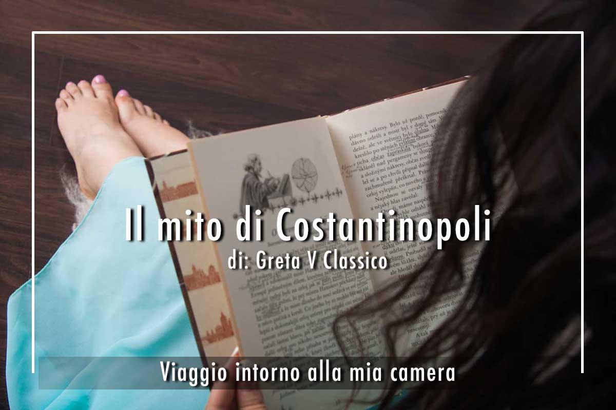 Il mito di Costantinopoli di: Greta V Classico - Istituto S.Apollinare