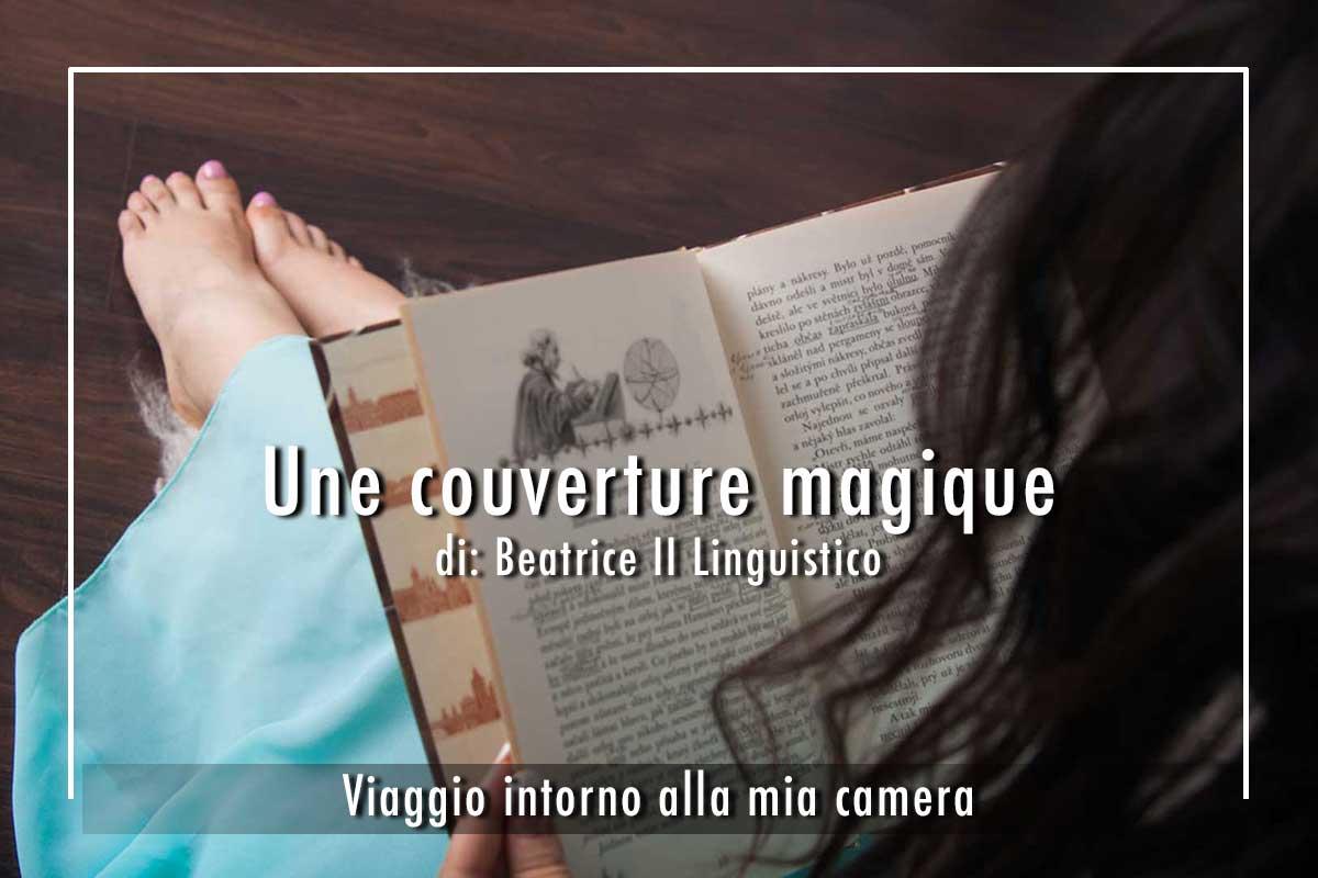 Rubrica Viaggio intorno alla mia camera, Une couverture magique di Beatrice II Linguistico, Istituto Sant'Apollinare